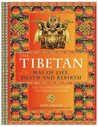 The Tibetan Way Of Life,Death And Rebirth