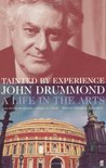 Tainted By Experience: A Life In The Arts