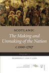 Scotland : the making and unmaking of the nation, c.1100-1707 Vol 3
