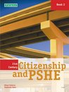 21st Century Citizenship & Pshe: Student Book Year 8 (12-13)