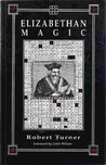 Elizabethan Magic: The Art And The Magus