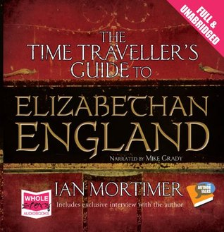 The Time Travellers Guide to Elizabethan England Unabridged Audiobook