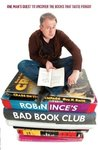 Robin Ince's Bad Book Club: One Man's Quest To Uncover The Books That Time Forgot