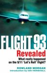 Flight 93 Revealed: What Really Happened on the Heroic 9/11 'let's Roll' Flight