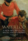 Waterloo: A New History of the Battle and its Armies