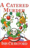 A Catered Murder (A Mystery with Recipes)