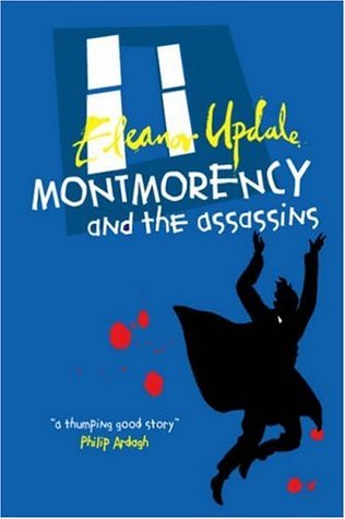 Montmorency and the Assassins by Eleanor Updale