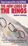 The New Lords of the Rings: Olympic Corruption and How to Buy Gold Medals