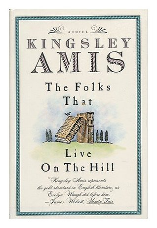 Kingsley Amis the folks that live on the hill