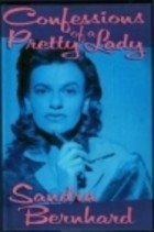 Confessions of a Pretty Lady by Sandra Bernard