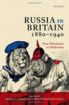 Russia in Britain, 1880 to 1940: From Melodrama to Modernism