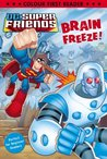 DC Super Friends: Brain Freeze!: Colour First Reader