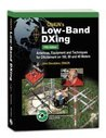On4un's Low-Band Dxing: Antennas, Equipment, and Techniques for Dxcitement on 160, 80 and 40 Meters