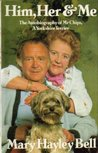 Him, Her and Me: The Autobiography of Mr Chips, A Yorkshire Terrier: An Autobiography of Mr.Chips, a Yorkshire Terrier