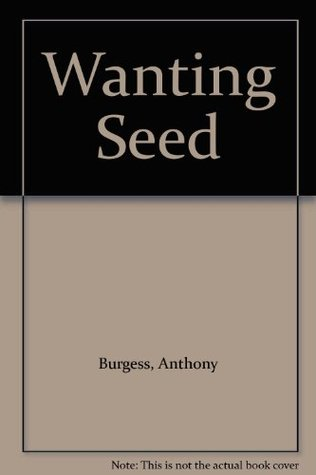Wanting Seed