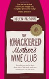 The Knackered Mother's Wine Club: Everything You Ever Needed to Know about Wine, and Much, Much More. by Helen McGinn