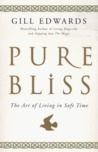 Pure Bliss: The Art of Living in Soft Time
