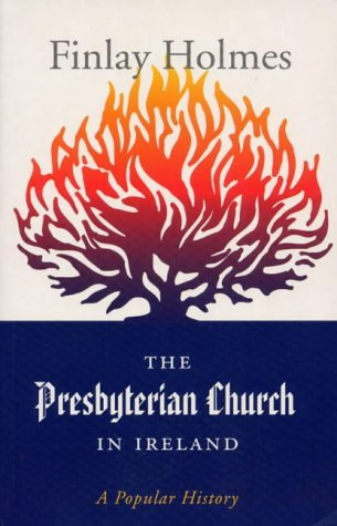 The Presbyterian Church In Ireland: A Popular History