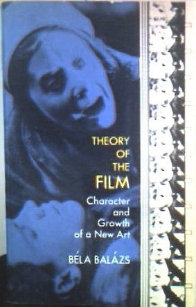 Theory of the Film: Character and Growth of a New Art