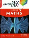 How to Pass Higher Maths Colour Edition (How To Pass - Higher Level)