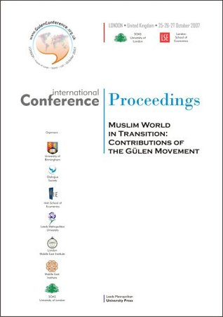 Muslim World In Transition: Contributions Of The Gülen Movement: International Conference Proceedings