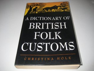 Dictionary Of British Folk Customs (Helicon Reference Classics)