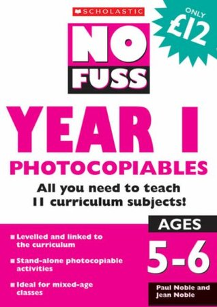 No Fuss Year 1 Photocopiables. Paul Noble and Jean Noble
