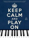 Keep Calm And Play On - The Blue Book (Wise Publications)