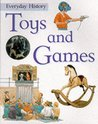Toys and Games (Everyday History)