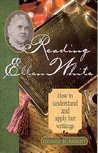 Reading Ellen White: How To Understand And Apply Her Writings