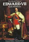 The Life and Times of Edward VII (Kings and Queens of England)