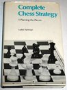 Complete Chess Strategy 1 by Luděk Pachman