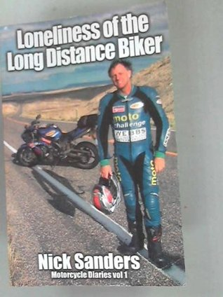 Loneliness Of The Long Distance Biker by Nick Sanders
