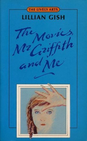 The Movies, Mr Griffith And Me