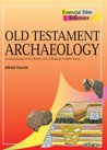 Old Testament Archaeology (Essential Bible Reference)