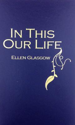 In This Our Life by Ellen Glasgow