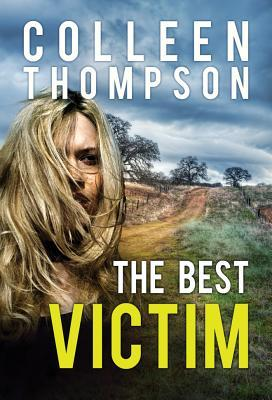 The Best Victim - Colleen Thompson
