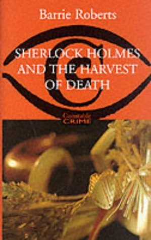 Sherlock Holmes and the Harvest of Death by Barrie Roberts
