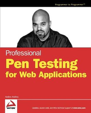 Professional Pen Testing for Web Applications by Andres Andreu