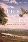 The Life of the Skies: Birding at the End of Nature