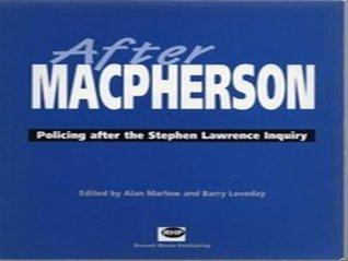 After MacPherson: Policing After the Stephen Lawrence Inquiry  by  Barry Loveday