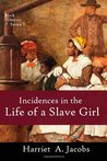 Incidents in the Life of a Slave Girl: A Slavery Narrative: 3 (Black History Series)