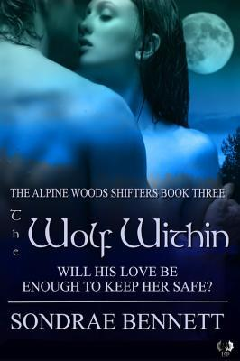 The Wolf Within by Sondrae Bennett