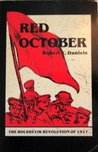 Red October: The Bolshevik Revolution of 1917