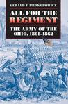 All for the Regiment: The Army of the Ohio, 1861-1862