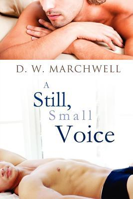 A Still, Small Voice by D.W. Marchwell