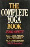The Complete Yoga Book: Yoga of Breathing, Yoga of Posture, Yoga of Meditation
