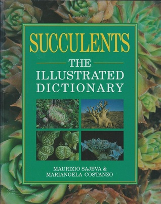 Succulents: The Illustrated Dictionary