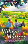 Village Matters (Tales from Turnham Malpas #3)