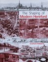 The Shaping of Modern Hereford